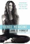 Fierce medicine Ana Forrest