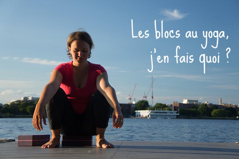 Les blocs au yoga, j'en fais quoi ?