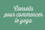Conseils pour commencer le yoga