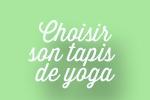Choisir son tapis de yoga